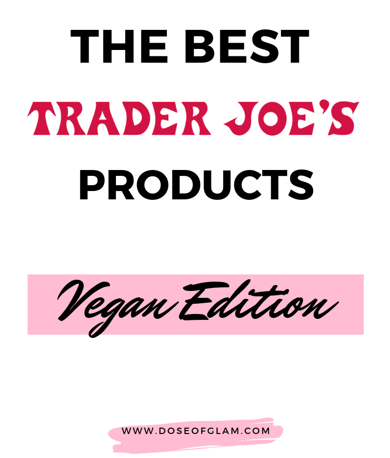 Best Trader Joe's Products - Vegan edition